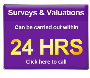 Surverys & Valuations can be carried out within 24hrs